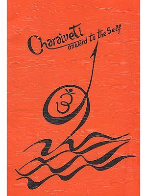 Charaiveti Onward to the Self