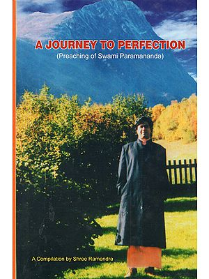 A Journey to Perfection (Preaching of Swami Parmananda)