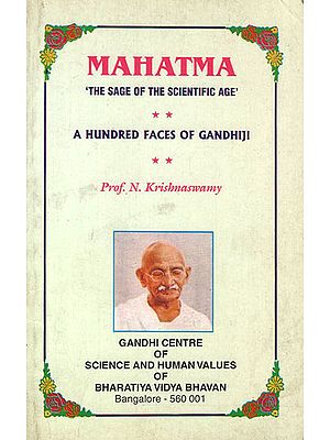 Mahatma The Sage of the Scientific Age- A Hundred Faces of Gandhji (An Old and Rare Book)