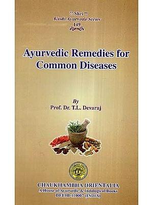 Ayurvedic Remedies For Common Diseases