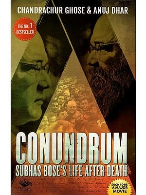 Conundrum- Subhas Bose's Life After Death