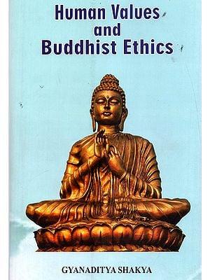 Human Values and Buddhist Ethics