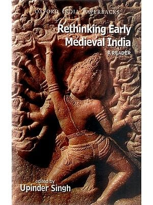 Rethinking Early Medieval India - A Reader