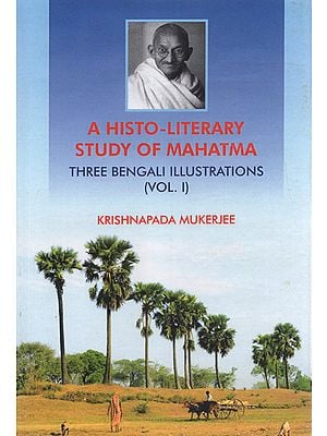A Histo-Literary Study of Mahatma- Three Bengali Illustrations (Vol-I)