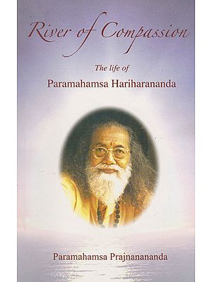 River of Compassion- The Life of Paramahamsa Hariharananda