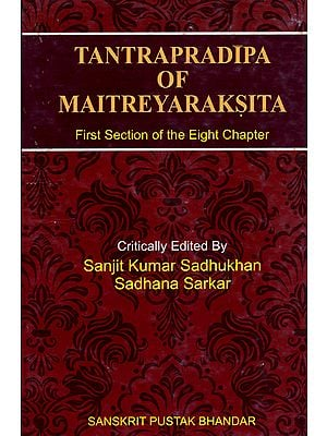 Tantrapradipa of Maitreyaraksita (First Section of the Eight Chapter)
