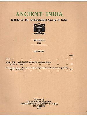 Ancient India- Bulletin of the Archaeological Survey of India (Number 13)