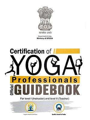 Certification of Yoga Professionals - Official Guide Book (For Level I Instructor and Level II Teacher)