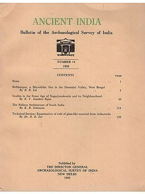 Ancient India- Bulletin of the Archacological Survey of India (Number14)