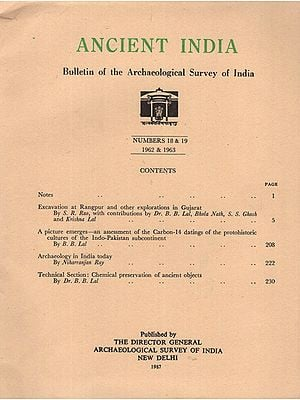 Ancient India- Bulletin of the Archaeological Survey of India (Numbers 18 & 19)