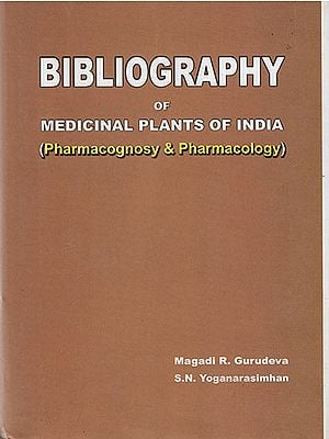 Biblography of Medicinal Plants of India (Pharmacognosy & Pharmacology)