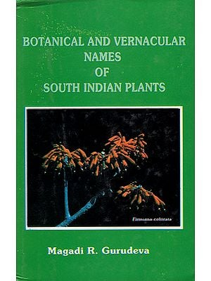 Botanical and Vernacular Names of South Indian Plants