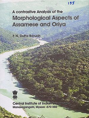 A Contrastive Analysis of the Morphological Aspects of Assamese and Oriya