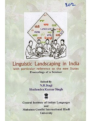 Linguistic Landscaping in India with Particular Reference to the New States