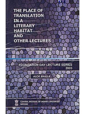 The Places of Translation in A Literary Habitat and Other Lectures