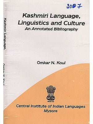 Kashmiri Language, Linguistics and Cultural : An Annotated Biblography