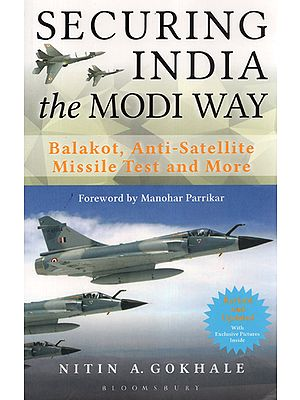 Securing India the Modi Way: Balakot, Anti-satellite Missile Test and More