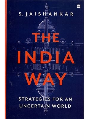 The India Way (Strategies For an Uncertain World)