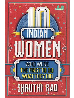 10 Indian Women (Who Where The First To Do What They Did)