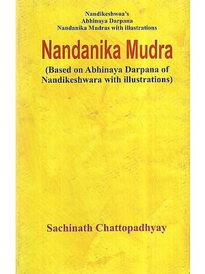 Nandanika Mudra (Based On Abhinaya Darpana of Nandikeshwara With Illustrations)