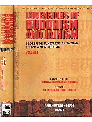 Dimensions of Buddhism And Jainism- Professor Suniti Kumar Pathak Felicitation Volume (Set of 2 Volumes)