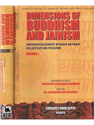 Dimensions of Buddhism And Jainism- Professor Suniti Kumar Pathak Felicitation Volume (Set of 2 Volumes)