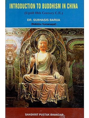 Introduction To Buddhism in China (Uptill 10th Century C.E.)