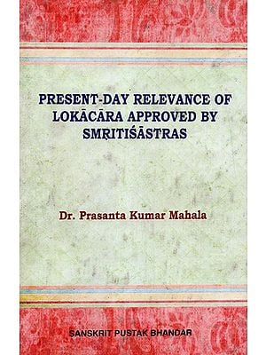 Present - Day Relevance of Lokacara Approved By Smritisastras