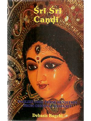 Sri Sri Chandi - English Free Verse Rendition From Original Sanskrit