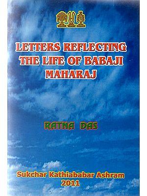 Letters Reflecting - The Life of Baba Ji Maharaj