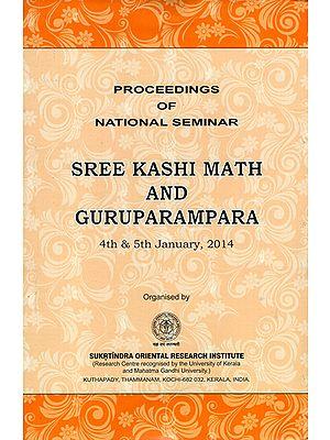 Sree Kashi Math and Guruparampara- 4th & 5th January, 2014 (Proceedings of National Seminar)