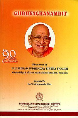 Guru Vachanamrit (Discourses of H.H. Srimad Sudhindra Tirtha Swamiji)