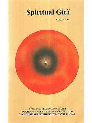 Spiritual Gita (Vol-III)