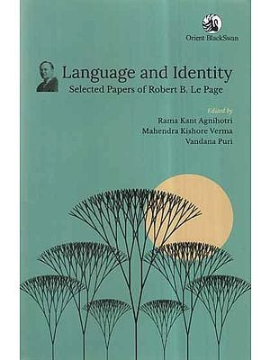 Language and Identity- Selected Papers of Robert B. Le Page