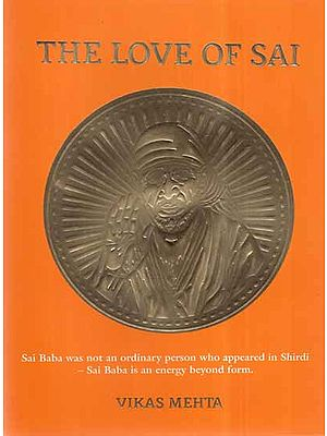 The Love Of Sai- Sai Baba Was Not An Ordinary Person Who Appeared In Shirdi Sai Baba Is An Energy Beyond Form