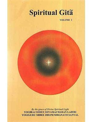 Spiritual Gita (Vol-I)