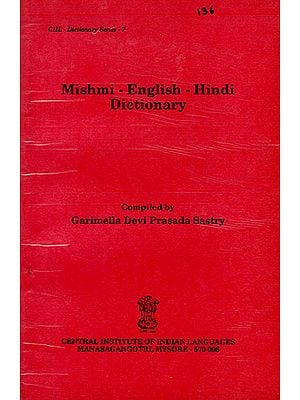 Mishmi-English-Hindi Dictionary (An Old and Rare Book)