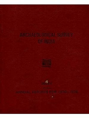 Index to The Annual Reports For 1930-1936- Archaeological Survey of India (An Old and Rare Book)