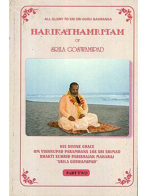 Harikathamritam of Srila Goswamipad (Part-II)