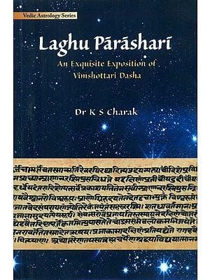 Laghu Parashari - An Exquisite Exploration of Vimshottari Dasha