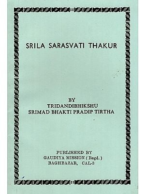 Srila Sarasvati Thakur- A Short Sketch of His Career and Teachings