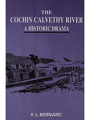 The Cochin Calvethy River: A Historic Drama