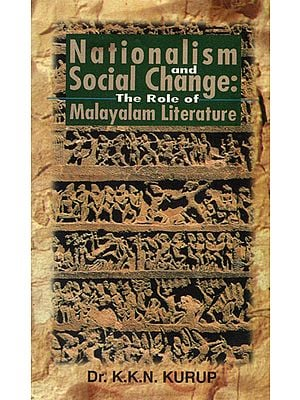 Nationalism and Social Changes: The Role of Malayalam Literature