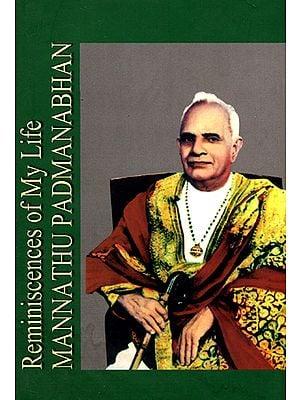 Reminiscences of My Life (A Biography of Mannathu Padmanabhan)