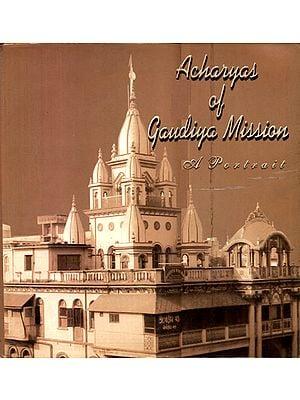 Acharyas of Gaudiya Mission - A Portrait