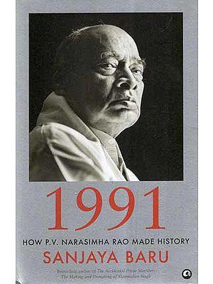 1991 How P. V. Narasimha Rao Made History