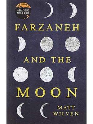 Farzaneh and The Moon (A Novel)