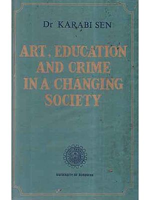 Art, Education and Crime in A Changing Society (An Old and Rare Book)