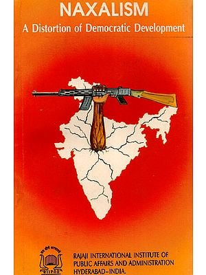 Naxalism- A Distortion of Democratic Development (An Old and Rare Book)