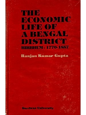 The Economic Life of A Bengal District Birbhum : 1770-1857 (An Old and Rare Book)